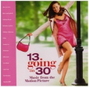 13 going on 30 [music CD] : music from the motion picture