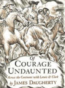 Of courage undaunted : across the continent with Lewis and Clark