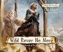 Wild rover no more [CD book]