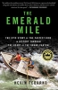 The Emerald Mile : The Epic Story Of The Fastest Ride In History Through The Heart Of The Grand Canyon