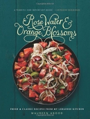 Rose water & orange blossoms : fresh and classic recipes from my Lebanese kitchen