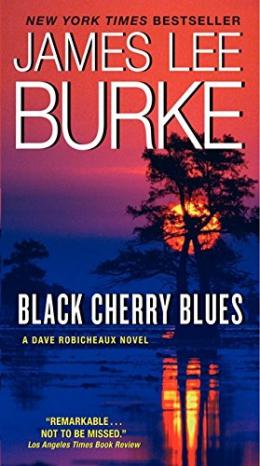 Black Cherry Blues : A Dave Robicheaux Novel