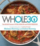 The whole30 : the 30-day guide to total health and food freedom