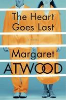 The heart goes last : a novel
