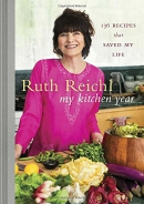My kitchen year : 136 recipes that saved my life