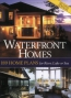 Waterfront Homes : 189 Plans For River, Lake, Or Sea