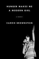 Hunger makes me a modern girl : a memoir