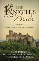 The knight's bride : chivalry lives in six stories from the Middle Ages