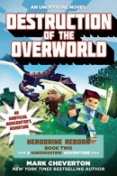 Destruction of the Overworld: Herobrine Reborn Book Two: A Gameknight999 Adventure: An Unofficial M