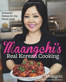 Maangchi's real Korean cooking : authentic dishes for the home cook