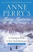 Anne Perry's Merry Mysteries : Two Victorian Holiday Novels