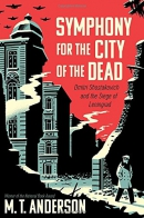 Symphony for the city of the dead : Dmitri Shostakovich and the Siege of Leningrad