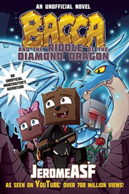 Bacca And The Riddle Of The Diamond Dragon : An Unofficial Minecrafter's Adventure