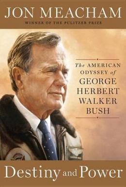 Destiny And Power [CD Book] : The American Odyssey Of George Herbert Walker Bush