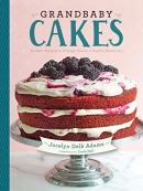 Grandbaby cakes : modern recipes, vintage charm, soulful memories