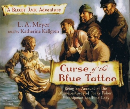 Curse Of The Blue Tattoo [CD Book] : Being An Account Of The Misadventures Of Jacky Faber, Midshipman And Fine Lady