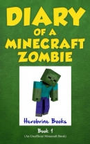 Diary of a Minecraft zombie. Book 1, A scare of a dare