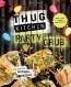 Thug Kitchen : Party Grub.