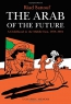 The Arab Of The Future : A Graphic Memoir : Growing Up In The Middle East (1978-1984)