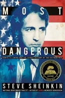 Most dangerous : Daniel Ellsberg and the secret history of the Vietnam War