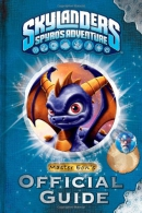 Skylanders, Spyro's adventure : Master Eon's official guide.