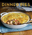 Dinner pies : from shepherd's pies and pot pies to turnovers, quiches, hand pies, and more, with 100 delectable & foolproof recipes