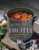 Bone deep broth : healing recipes with bone broth