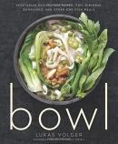 Bowl : vegetarian recipes for ramen, pho, bibimbap, dumplings, and other one-dish meals