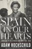 Spain In Our Hearts : Americans In The Spanish Civil War, 1936