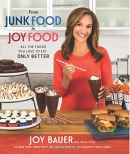 From junk food to joy food : all the foods you love to eat...only better