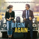 Begin again [music CD] : music from and inspired by the original motion picture