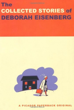 The Collected Stories Of Deborah Eisenberg.