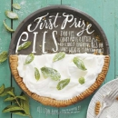 First prize pies : shoo-fly, candy apple & other deliciously inventive pies for every week of the year (and more)