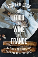 The food & wine of France : eating and drinking from Champagne to Provence
