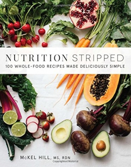 Nutrition Stripped : Whole-food Recipes Made Deliciously Simple