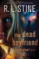 The Dead Boyfriend: A Fear Street Novel