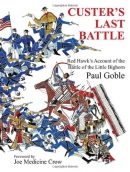 Custer's last battle : Red Hawk's account of the Battle of the Little Bighorn, June 25, 1876