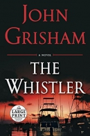 The whistler [large print] : a novel