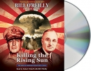 Killing the rising sun [CD book] : how America vanquished WWII Japan