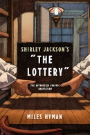 The lottery : the authorized graphic adaptation