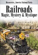Railroads: Magic, Mystery and Mystique