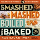Smashed, mashed, boiled, and baked-and fried, too! : a celebration of potatoes in 75 irresistible recipes