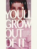 You; ll Grow out of It