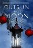Outrun The Moon