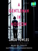 A gentleman in Moscow [eAudio] : a novel