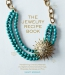 The Jewelry Recipe Book : Transforming Ordinary Materials Into Stylish And Distinctive Earrings, Bracelets, Necklaces, And Pins