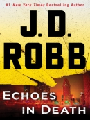 Echoes in Death--An Eve Dallas Novel (In Death, Book 44)