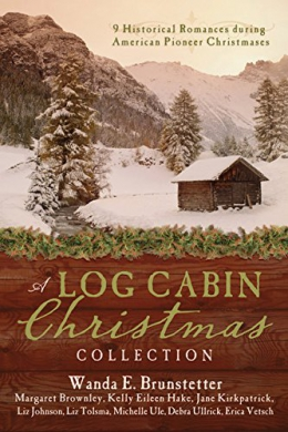 A Log Cabin Christmas Collection [large Print] : 9 Historical Romances During American Pioneer Christmases