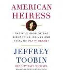 American heiress [CD book] : the wild saga of the kidnapping, crimes and trial of Patty Hearst