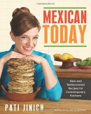 Mexican today : new and rediscovered recipes for contemporary kitchens